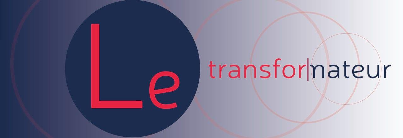 Le Transformateur : Mieux travailler à l'ère du numérique